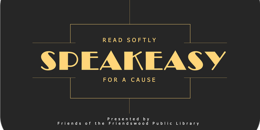 Speakeasy, Read Softly: Friendswood Library Gala