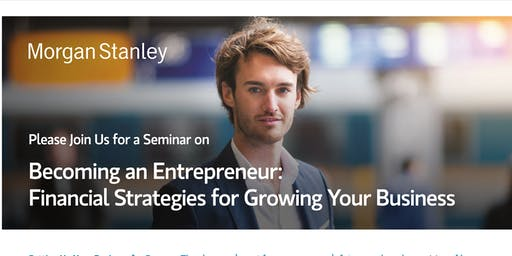 Becoming an Entrepreneur: Financial Strategies for Growing Your Business