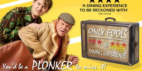 Only Fools The (cushty) Dining Experience tickets