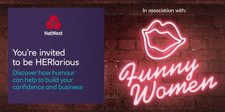 NatWest & Funny Women present HERlarious – Stop Selling Yourself Short tickets