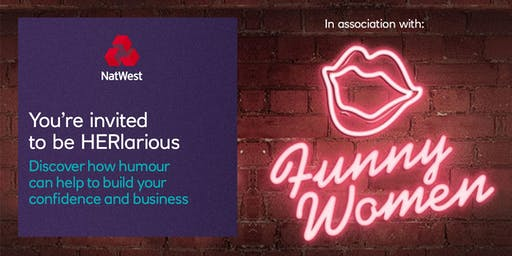 NatWest & Funny Women present HERlarious – Stop Selling Yourself Short