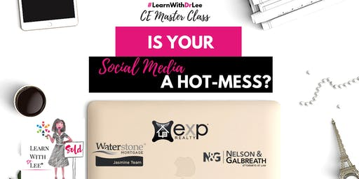 CE MASTER CLASS: Is Your Social Media a Hot-Mess?