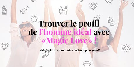 """Magic Love"", 1 mois de coaching à 9,90€. billets"