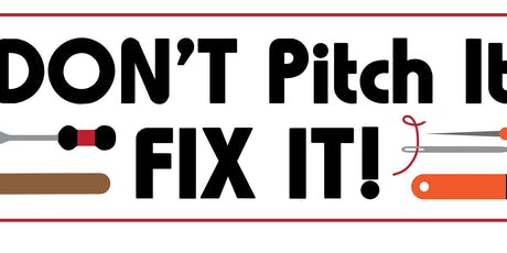 Don't Pitch It, Fix It - Community Repair Workshop - WP Community Center tickets