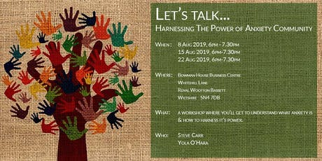 Let's talk... Harnessing The Power of Anxiety Workshop 2, 3 and 4 tickets