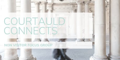 Courtauld Connects: Gallery Experience Focus Group (Non Visitors) tickets