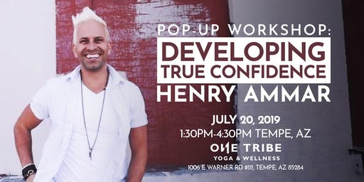 "Arizona Pop-Up Workshop: Henry Ammar ""Developing True Confidence"""