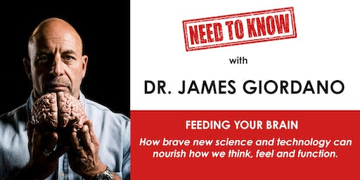 Need to Know Dinner with James Giordano: Feeding Your Brain