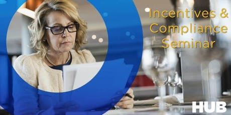 Incentives & Compliance Seminar, hosted by HUB tickets