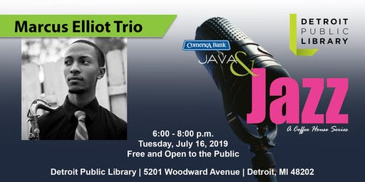 Comerica Bank Java & Jazz Presents the Marcus Elliot Trio