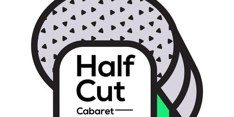 Half Cut Cabaret tickets