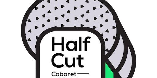 Half Cut Cabaret