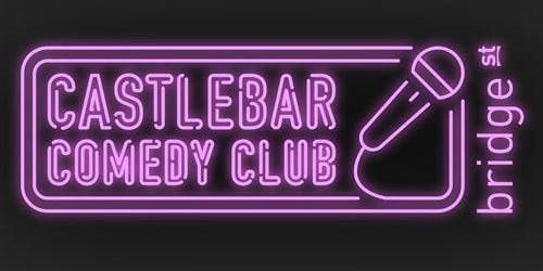 Castlebar Comedy Club - July - EARLY SHOW