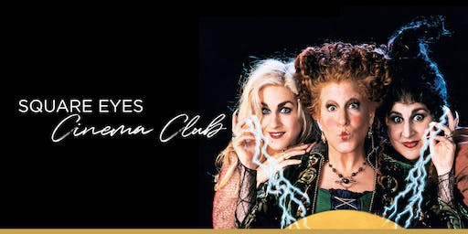 Halloween Square Eyes Cinema Club - Hocus Pocus
