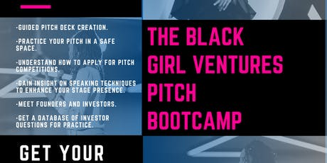 The Black Girl Ventures Pitch Bootcamp - Get Your Pitch Together! (NEW DATE) tickets