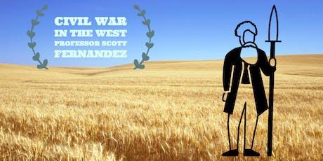 Civil War in the West with Professor Scott Fernandez tickets