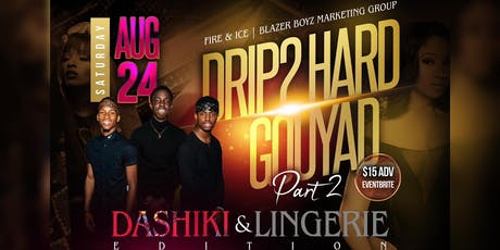 DRIP 2 HARD GOUYAD PART 2 tickets