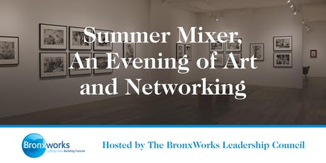 BronxWorks Leadership Council Summer Mixer, An Evening of Art & Networking tickets