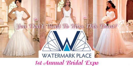 Watermark Place 1st Annual Bridal Expo tickets