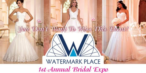 Watermark Place 1st Annual Bridal Expo