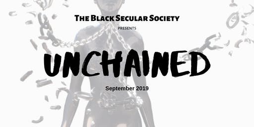 "The Black Secular Society presents ""Unchained"""