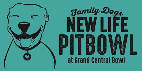 Family Dogs New Life Pitbowl! tickets