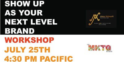 SHOW UP As your Next Level Brand Workshop