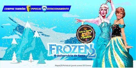 """Desconto! Café da manhã + Teatro """"Frozen2 no Aniversário de Anna"""" no Teatro BTC ingressos"""