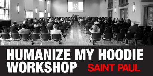 Humanize My Hoodie Workshop Tour Saint Paul