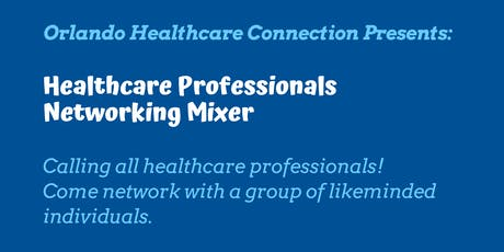 Healthcare Professionals Networking Mixer tickets