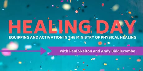 Healing Day: Equipping and Activation in the Ministry of Physical Healing tickets