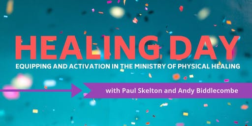 Healing Day: Equipping and Activation in the Ministry of Physical Healing