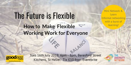 The Future of Work is Flexible : Making Flexible Working Work for Everyone tickets
