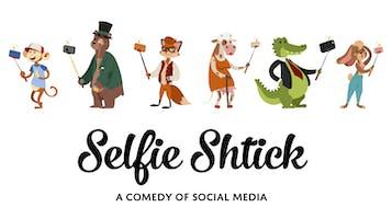 """Selfie Schtick: A Comedy of Social Media"""