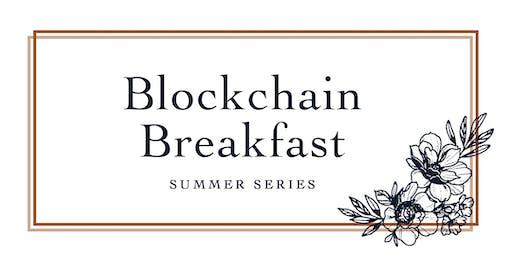 Blockchain Breakfast Summer Series: Who Runs the Cash?