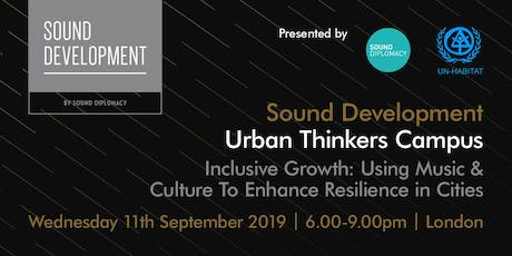 Sound Development London X UN Habitat - Urban Thinkers Campus tickets