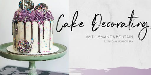 Cake Decorating Class with Amanda from LittleCakes 2-4pm