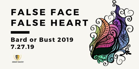 Bard or Bust: False Face, False Heart tickets