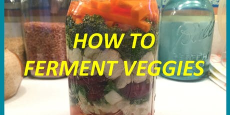 AMP UP YOUR HEALTH SERIES! Part TWO: How to Ferment Veggies tickets