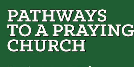 Pathways to a Praying Church tickets