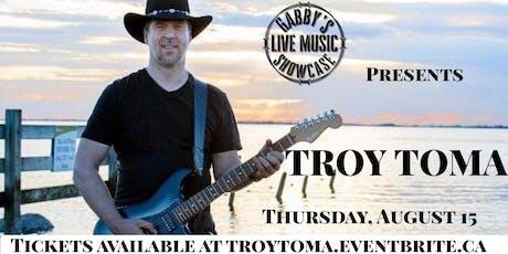Troy Toma - Gabbys Live Music Showcase  tickets