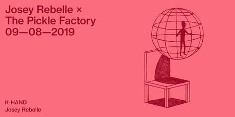 Josey Rebelle x The Pickle Factory with K-Hand tickets