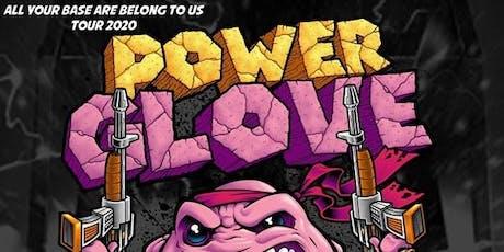 Powerglove tickets