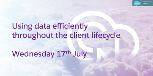 Using data efficiently throughout the client lifecycle.