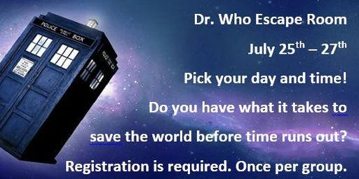 Dr. Who Escape Room for Friday, July 26th