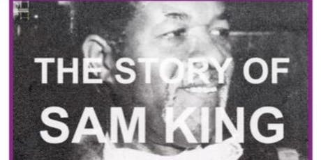 """The Story of Sam King MBE"" Founder of the Windrush Foundation, and first Black Mayor of Southwark tickets"