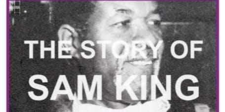 """""""The Story of Sam King MBE"""" Founder of the Windrush Foundation, and first Black Mayor of Southwark"""