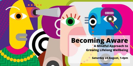 Becoming Aware - A Mindful Approach to Growing Lifelong Wellbeing tickets