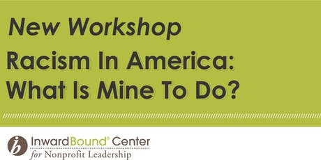 New Workshop 2019: Racism in America - Fri Sep 6, 12pm-5 pm and Sat Sep 7, 9am-5pm tickets