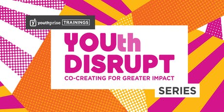 YOUth DISRUPT Series | Design and Idea Development tickets
